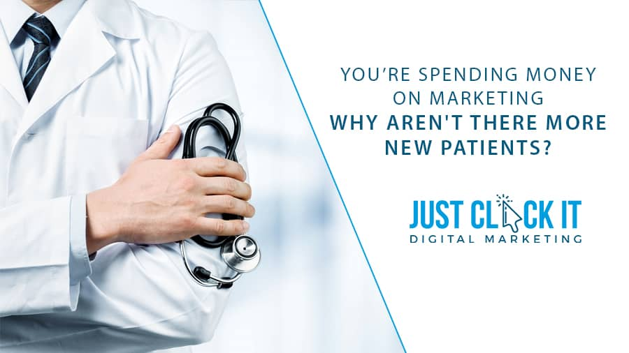 You're spending money on marketing.... why aren't there more new patients?